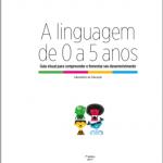 Lançamento do e-book A Linguagem de 0 a 5 anos